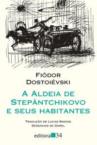 A Aldeia de Stepántchikovo e Seus Habitantes