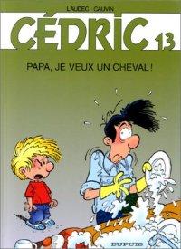 Cédric, tome 13 : Papa, je veux un cheval !