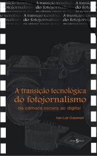 A transição tecnolуgica do fotojornalismo
