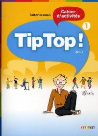 Tip Top ! 1 : cahier d'activités