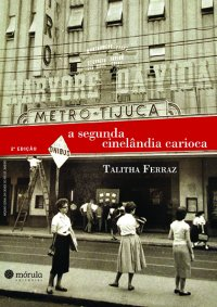 A Segunda Cinelвndia Carioca