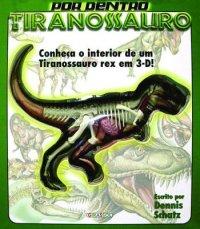 Por Dentro de um Tiranossauro