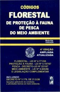 Cуdigos Florestal - de proteção а fauna, de pesca, de meio ambiente