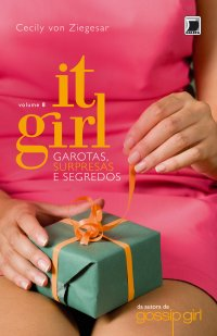 It Girl - Garotas, Surpresas e Segredos