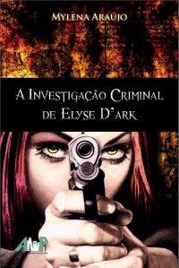A Investigação Criminal de Elyse D'ark
