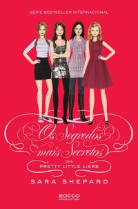 Os Segredos Mais Secretos das Pretty Little Liars