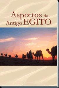 ASPECTOS DO ANTIGO EGITO