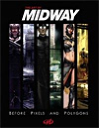 Art of Midway: Before Pixels and Polygons