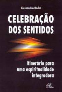 celebração dos sentidos