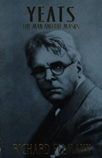 Yeats The Man and the Masks
