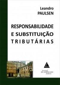 Responsabilidade e Substituição Tributárias