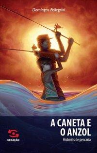 A Caneta e o Anzol
