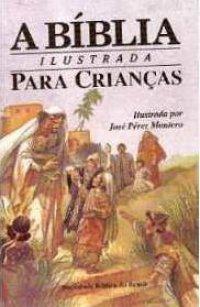 A Bíblia Ilustrada Para Crianças