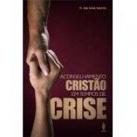 ACONSELHAMENTO CRISTãO EM TEMPOS DE CRISE