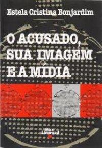 O acusado, sua imagem e a mídia