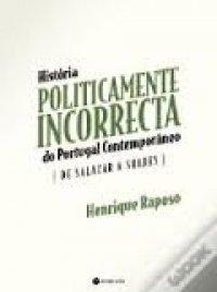 Histуria Politicamente Incorrecta de Portugal Contemporвneo