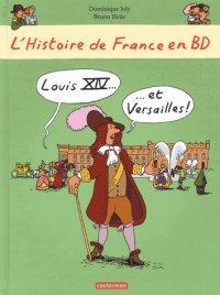L'histoire de France en BD -  L'histoire de France en BD - Louis XIV et Versailles !