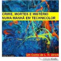 Crime, Mortes e Mistério numa Manhã em Technicolor