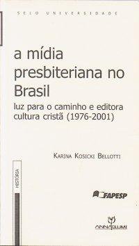 A mídia presbiteriana no Brasil