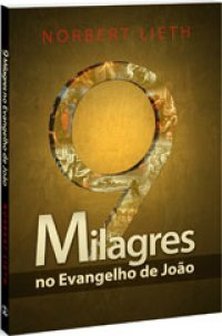 9 Milagres no Evangelho de João