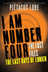 I Am Number Four: The Last Days of Lorien