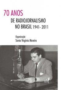 70 anos de radiojornalismo no Brasil- 1941-2011