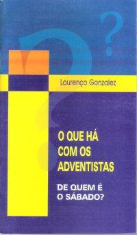 O que há com os adventistas?