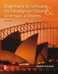 Engenharia de Software: Os paradigmas Clássico & Orientado a Objetos