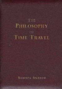 The Philosophy of Time Travel