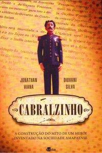 Cabralzinho - A construção do mito de um herуi inventado na sociedade amapaense