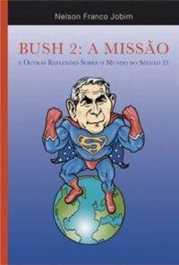 Bush 2: A Missão