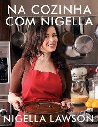 Na Cozinha com Nigella