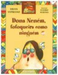 Dona Neném, Fofoqueira Como Ninguém