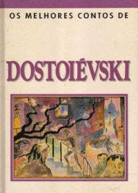 Os melhores contos de Dostoiévski