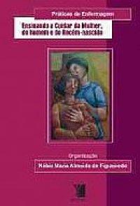Ensinando a Cuidar da Mulher, do Homem e do Recém-Nascido