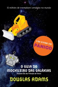 O Guia do Mochileiro das Galáxias - Vol.1