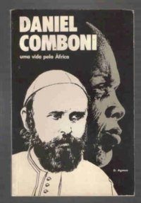 Daniel Comboni, Uma Vida Pela áfrica
