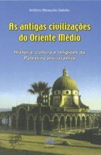 As antigas civilizaçхes do Oriente Médio