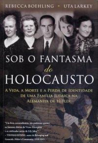 Sob o Fantasma do Holocausto