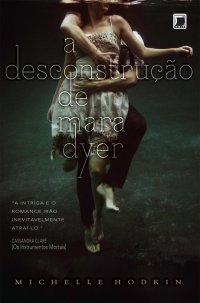[ Resenha ] A Desconstrução de Mara Dyer - Michelle Hodkin