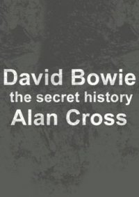 David Bowie, the secret history