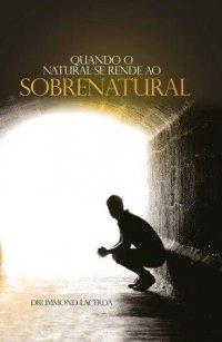 Quando o natural se rende ao sobrenatural