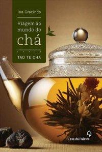 Viagem ao Mundo do Chá - Tao Te Cha