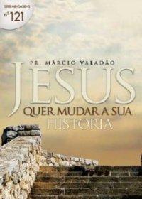 JESUS QUER MUDAR A SUA HISTORIA