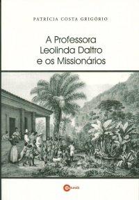 A Professora Leolinda Daltro e os Missionários