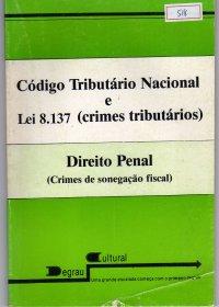 Cуdigo Tributário Nacional e Lei 8137 (crimes tributários)