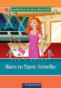 VIAGENS INESQUECIVEIS - MAEVE NO TAPETE VERMELHO