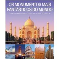 Os Monumentos mais Fantásticos do Mundo