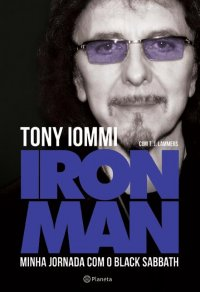 Iron Man        <!--Black Sabbath, Tony Iommi, heavy rock, Ozzy, iron metal, autobiografia, Heaven&Hell, guitarra, OzzFest-->