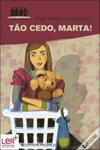 Tão Cedo, Marta!